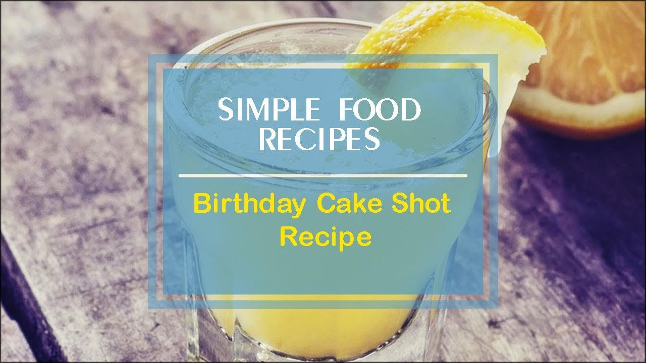 Birthday Cake Shot Recipe Recipes Videos