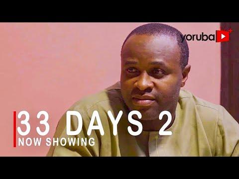 Download 33 Days 2 Latest Yoruba Movie 2021 Drama Starring Ibrahim Chatta | Femi Adebayo | Mide Abiodun