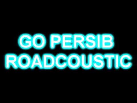 GO PERSIB GO ROADCOUSTIC