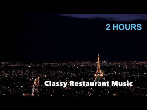 Background Restaurant Music: BEST 2 Hours of Restaurant Background Music Instrumental