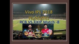 Vivo IPL 2018 : Match 8 | KXIP Vs RCB |  boundary ,wickets   Top  Highlights