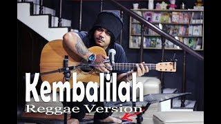 Kembalilah (d'lloyd) Reggae Version || Dennis Molan Cover