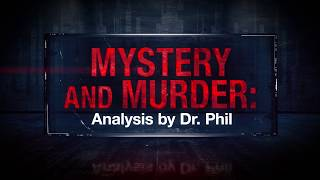 EP5 Twisted Love: Bringing A Murderer To Justice - Mystery And Murder: Analysis By Dr. Phil