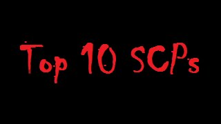 Top 10 SCPs I Want in Real Life