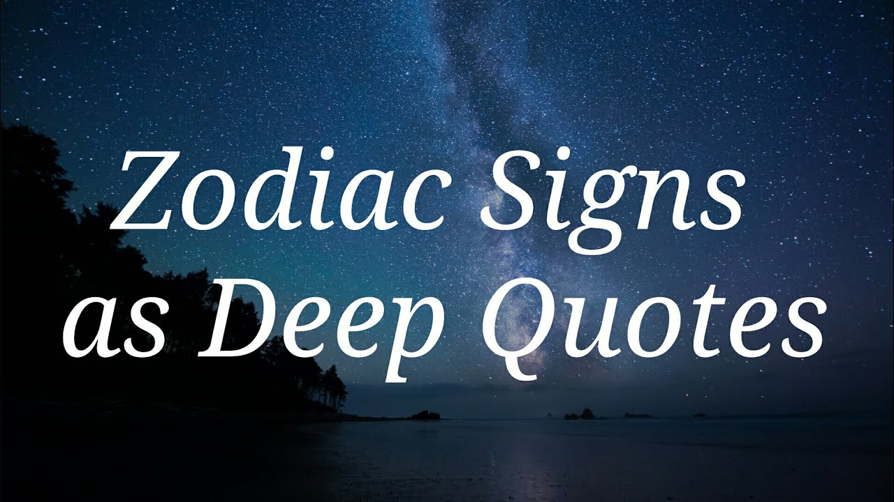 Zodiac Signs As Deep Quotes Youtube