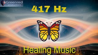 417 Hz Healing music Let go of mental blockages Remove negative energy Ancient Frequency music