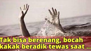 Download Video Tak bisa berenang, bocah kakak beradik tewas saat mandi di sungai MP3 3GP MP4