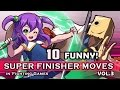 "10 ""FUNNY / WEIRD"" SUPER FINISHER MOVES in Fighting Games VOL.3"
