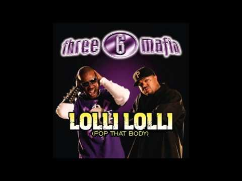 Lolli Lolli Pop That Body  Three 6 Mafia