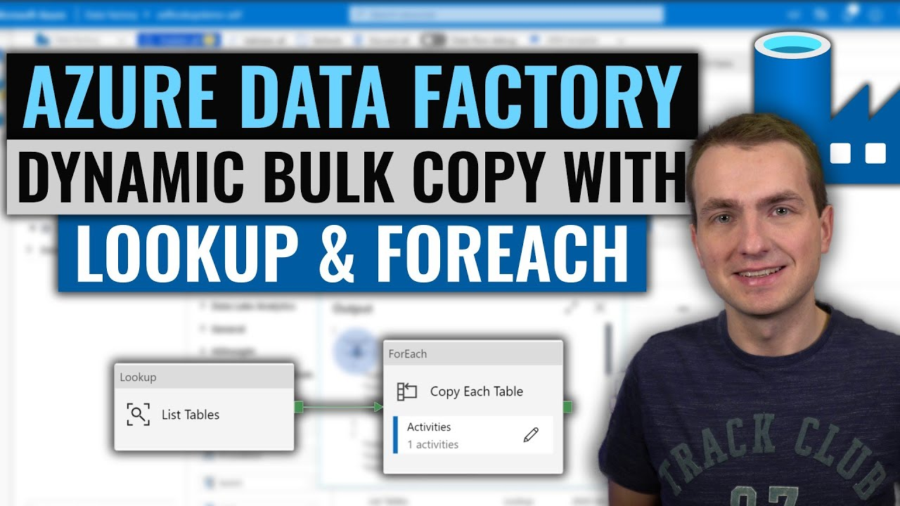 Azure Data Factory   Copy multiple tables in Bulk with Lookup & ForEach