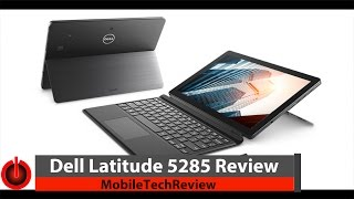 Dell Latitude 5285 2-in-1 Review - Dell's Surface Pro 5
