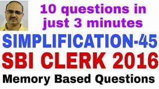 Simplification Questions-45 SBI CLERK 2016 Memory Based #Amar Sir