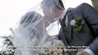 Video Romantic Wedding March (Long Version) - Wedding Music by Miranda Wong download MP3, 3GP, MP4, WEBM, AVI, FLV November 2017