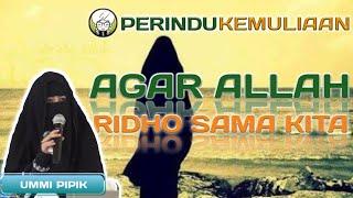 Video Agar Allah Ridho Sama Kita  | Umi Pipik Dian Irawati download MP3, 3GP, MP4, WEBM, AVI, FLV Juni 2018
