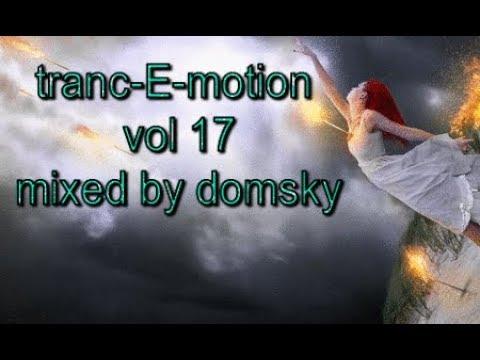 uplifting trance  tranc-E-motion vol 17...mixed by domsky