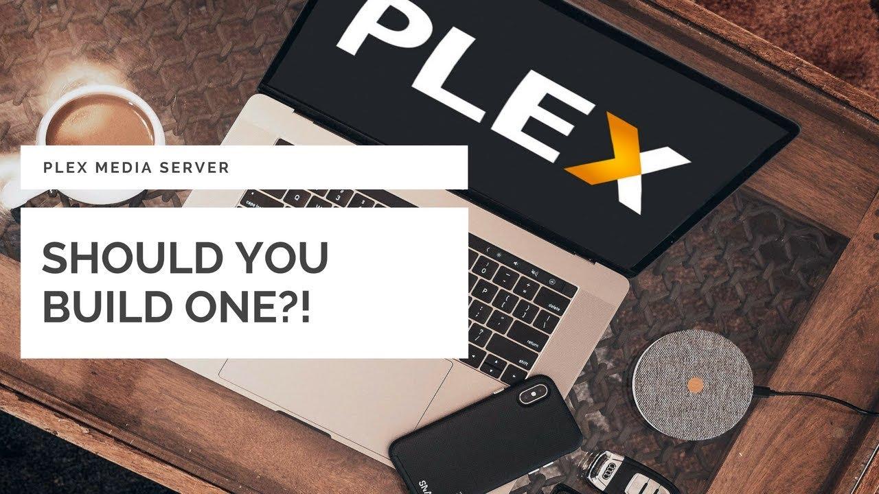 Should you build a Plex Server ?!?!   ThatModerrnDude