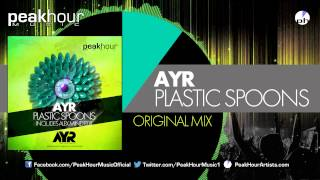 AYR - Plastic Spoons (Original Mix) [OUT NOW!]