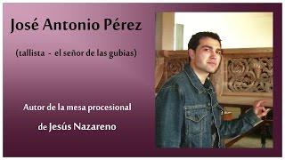 José Antonio Pérez tallista y autor de la mesa del Jesús Nazareno (S. Santa, Zamora)
