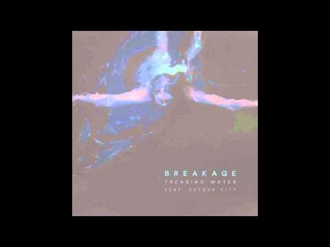 Breakage -Treading Water Feat. Detour City (VIP)
