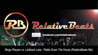 Bingo Players vs. Laidback Luke - Rattle Down The House (RelativeBeats Mix)