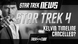 STAR TREK 4 - Will the Kelvin Timeline be cancelled ?