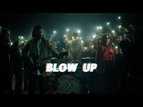 Fizzy Soup | Official Video | Blow Up