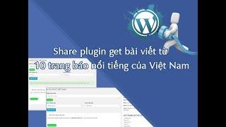 Hướng dẫn sử dụng plugin Auto Post VN, Lấy bài viết từ 10 trang báo Việt Nam