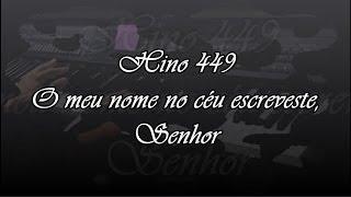 CCB Hino 449 -  O meu nome no céu escreveste, Senhor