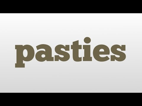 pasties meaning and pronunciation