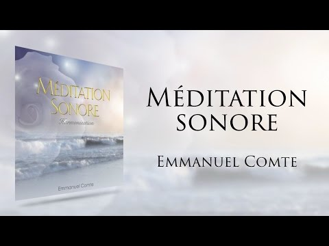 Emmanuel Comte   Méditation sonore