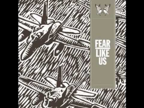 Fear Like Us  Why Dt You Write A Sg About It?!