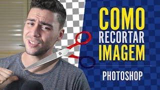 Como RECORTAR IMAGEM - Tutorial Photoshop