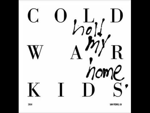 Cold War Kids  First