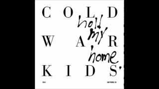 Cold War Kids  First