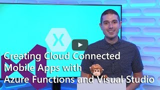 Creating Cloud Connected Mobile Apps with Azure Functions and Visual Studio 2017