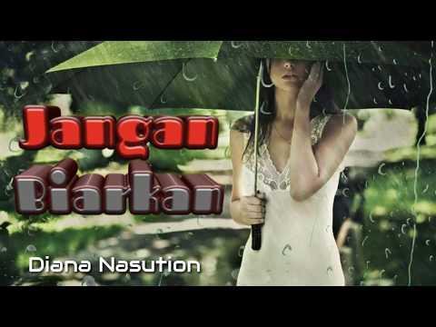 Jangan Biarkan - Diana Nasution + (Lyrics)