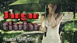 Gambar cover Jangan Biarkan - Diana Nasution + (Lyrics)