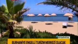 9 Temmuz 2015 Balıkesir Burhaniye engelli turizm merkezi olacak