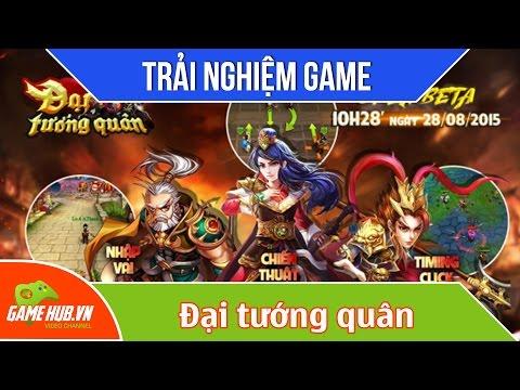 Trải nghiệm game Đại tướng quân ra mắt 28/8/2015 - VTC Mobile