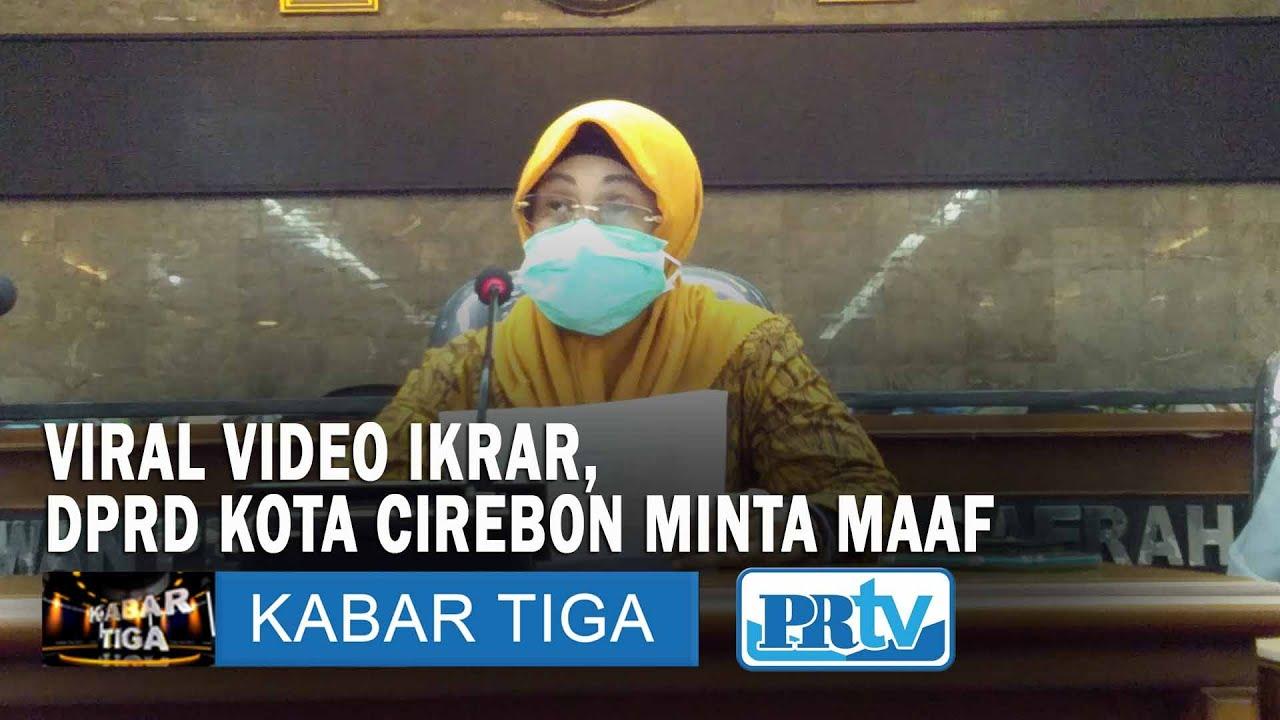 VIRAL VIDEO IKRAR, DPRD KOTA CIREBON MINTA MAAF | KABAR TIGA PRTV