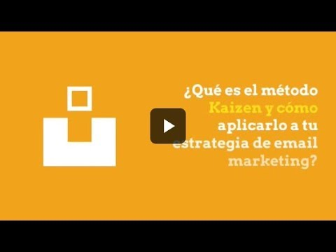 ¿Qué es el método Kaizen y cómo aplicarlo a tu estrategia de email marketing?