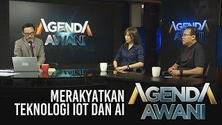 Agenda AWANI: Merakyatkan teknologi IOT dan AI