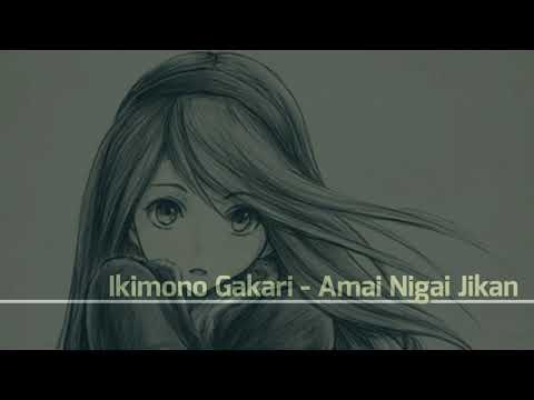 Ikimono Gakari - Amai Nigai Jikan [With Lyrics]