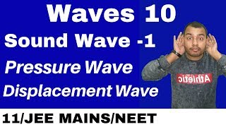 Waves10 : Sound Waves - Introduction II Pressure Wave and Displacement Wave JEE MAINS/NEET