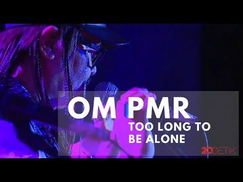 OM PMR - Too Long To Be Alone [Indonesia Happy]