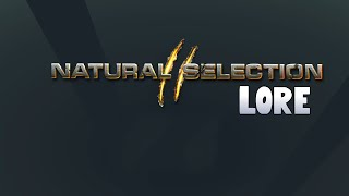 LORE - Natural Selection 2 Lore in a Minute!