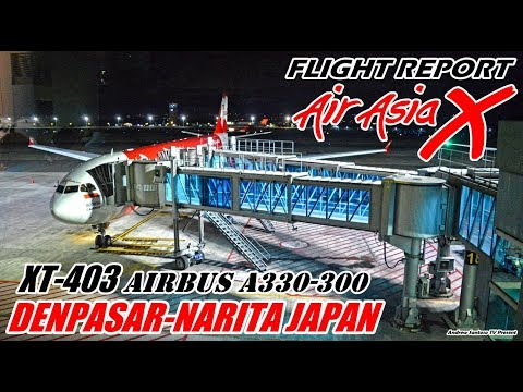 FLIGHT REPORT - GO TO JAPAAAAAN !! WITH AIRBUS A330-300 AIR ASIAX XT 403 DENPASAR-NARITA (DPS-NRT)