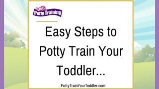 Easy Steps to Potty Train Your Toddler