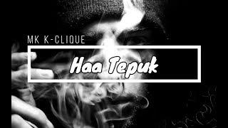 MK K-Clique - Haa Tepuk LIRIK