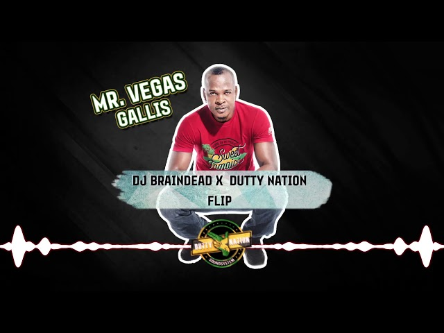 Mr.  Vegas - Gallis (Dj BrainDeaD x Dutty Nation Flip Remix) [FREE DOWNLOAD]